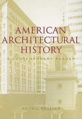 American Architectural History By Eggener, Keith L. (EDT)